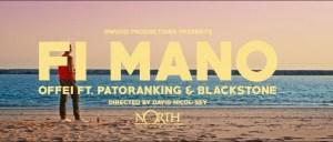 Offei Ft. Patoranking, Blackstone – Fi Ma No (Music Video)