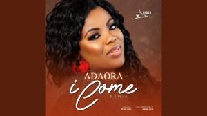 Adaora – I Come (Remix) (Music Video)