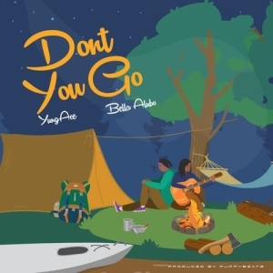 YungAce – Don't You Go ft. Bella Alubo