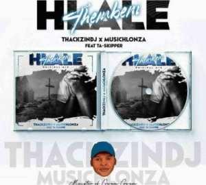 ThackzinDJ & Musichlonza – Hlale'thembeni ft. TaSkipper