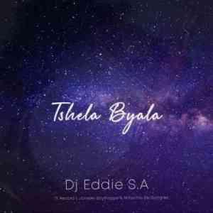Dj Eddie SA – Tshela Byala Ft. Nhlanhla de Guitarist, BoyBoggie & Record L Jones