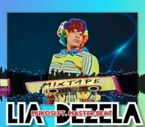 Mukosi – Lia Dezela feat. Master Beat