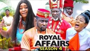 Royal Affairs Season 4 (2020 Nollywood Movie)