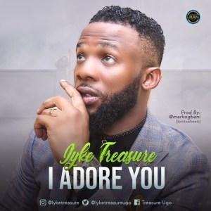 Iyke Treasure – I Adore You