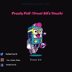 Soultronixx Deep, Lebo – Freely Fall (Trust SA Touch)