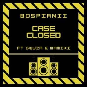 BosPianii – Case Closed Ft. Gwyza & Mamiki