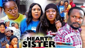 Heart Of A Sister (2020 Nollywood Movie)