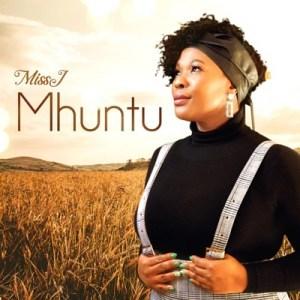 Miss J – Mhuntu