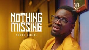 Preye Odede – Nothing Missing (Video)