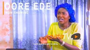 Oore Ede (2021 Yoruba Movie)