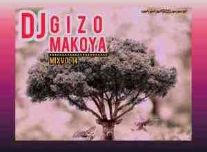 Dj Gizo – Makoya Mix Vol. 14
