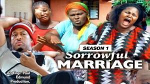 Sorrowful Marriage (2021 Nollywood Movie)