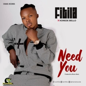 Fitila – Need You ft. Korede Bello (Video)