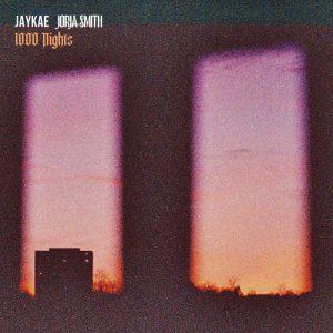 Jaykae & Jorja Smith – 1000 Nights