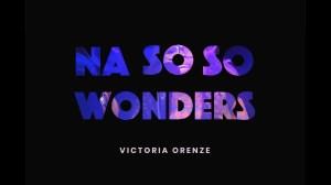 Victoria Orenze – Na So So Wonder