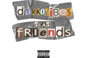 Darkovibes – Dead Friends (Prod. by Altranova)