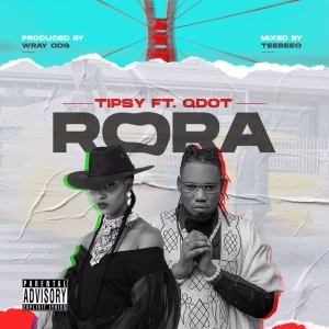 TIPSY Ft. QDOT – Rora Remix