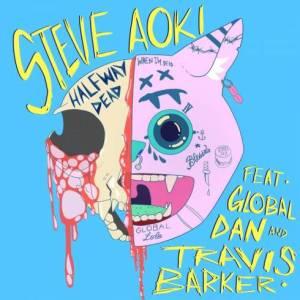 Steve Aoki Ft. Global Dan & Travis Barker - Halfway Dead