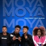 PHB Finest – Moya ft. Mukosi