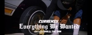 Curren$y - Everything We Wanted (Video)
