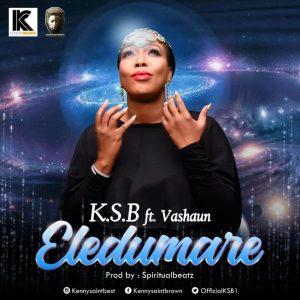 K.S.B ft. Vashawn - Eledumare