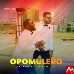 Kay Wonder ft. Dare Justified – Opomulero