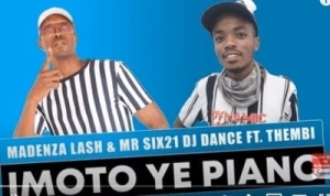 Madenza Lash & Mr Six21 DJ Dance – Imoto ye Piano Ft. Thembi
