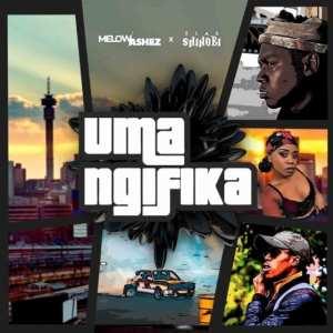Melow Ashez – Uma Ngifika ft. Blaqshinobi