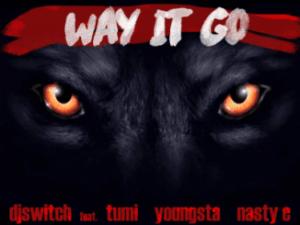 DJ Switch – Way It Go Ft. Stogie T, Nasty C & YoungstaCPT