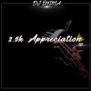 Dj Shima – 2.5K Appreciation Mix