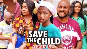 Save The Child Season 6