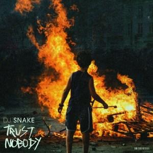 DJ Snake – Trust Nobody