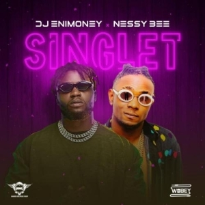 DJ Enimoney Ft. Nessy Bee – Singlet