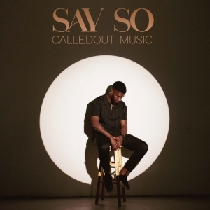 CalledOut Music – Say So