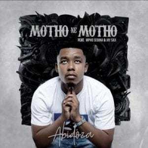 Abidoza – Motho Ke Motho Ka Batho ft Mpho Sebina & Jay Sax