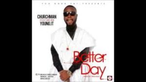 Churchman - Make we dey go ft Duncan Mighty