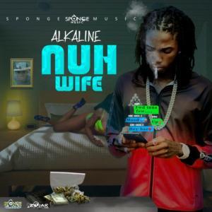 Alkaline – Nuh Wife