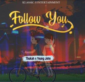 Tbukah x Young John – Follow You