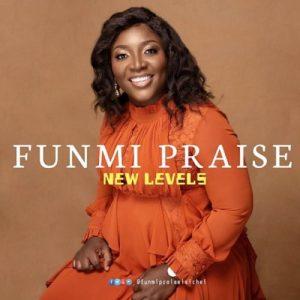 Funmi Praise – New Levels