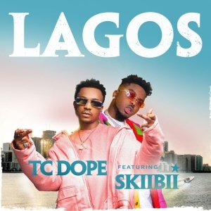 Skiibii ft. TC Dope – Lagos