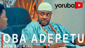 Oba Adepetu (2021 Yoruba Movie)