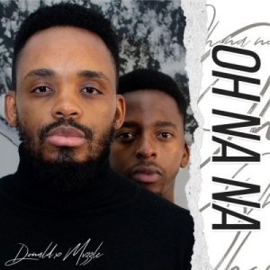 Donald ft Mvzzle – Oh Na Na
