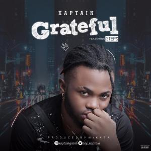Kaptain – Grateful ft. Steps