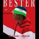 Bester – Bambi Drip ft pearoloo