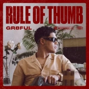 Gr8ful – Rule of Thumb