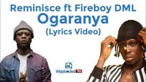 Reminisce ft Fireboy DML - Ogaranya (Lyrics Video)