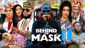 Behind The Mask (2021 Nollywood Movie)