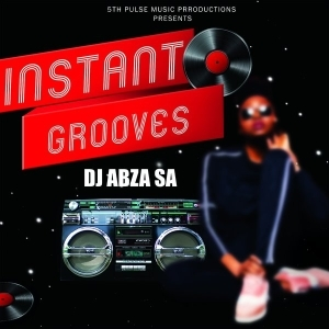 DJ Abza SA – Instant Grooves (EP)
