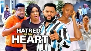Hatred In The Heart (2021 Nollywood Movie)