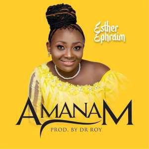 Esther Ephraim – Amanam